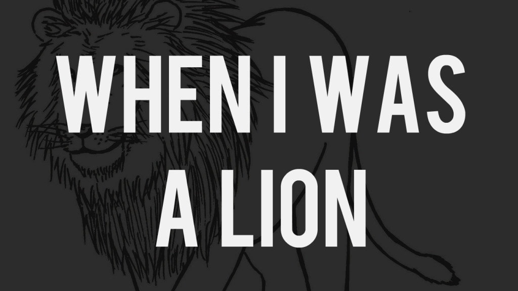 when i was a lion