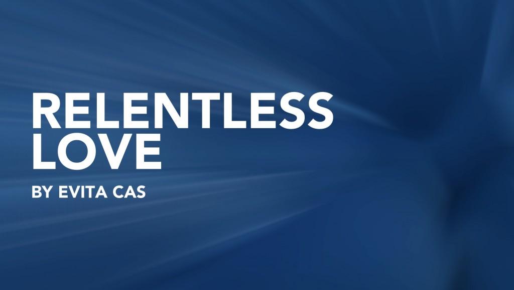 Relentless Love by Evita Cas