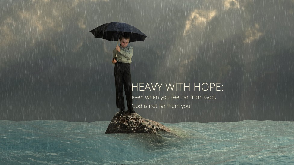 Heavy with Hope