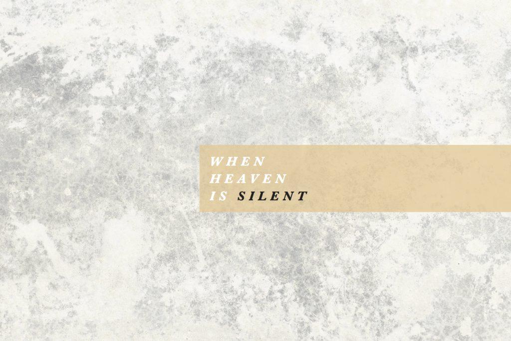 When Heaven is Silent