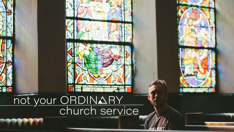 Not Your Ordinary Church Service